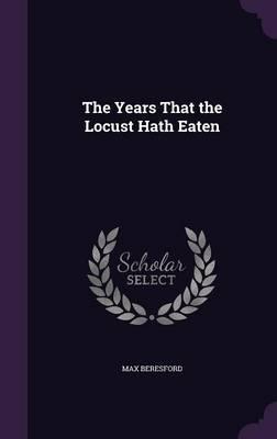 The Years That the Locust Hath Eaten