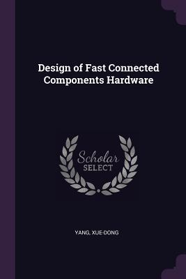 Design of Fast Connected Components Hardware