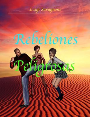 Rebeliones Peligrosa...