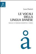 Le vocali della lingua danese. Manuale di fonologia descrittiva e storica