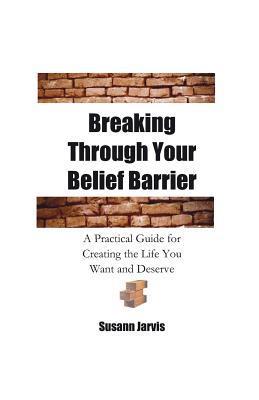Breaking Through Your Belief Barrier