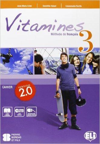 Vitamines 2.0. Cahiers-Livre actif. Per la Scuola media. Con MultiROM