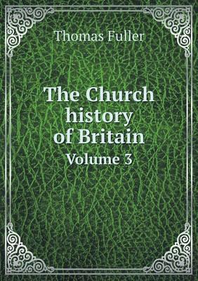 The Church History of Britain Volume 3