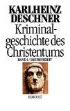 Kriminalgeschichte des Christentums: Bd. Die Frühzeit