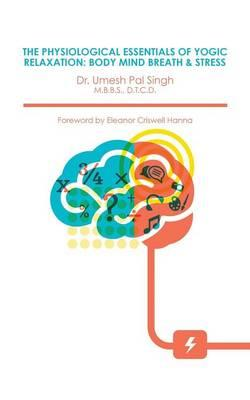 The Physiological Essentials of Yogic Relaxation
