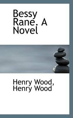 Bessy Rane. a Novel