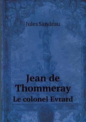 Jean de Thommeray Le Colonel Evrard
