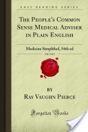 The People's Common Sense Medical Adviser in Plain English, Vol. 2 of 2: Medicine Simplified, 54th ed