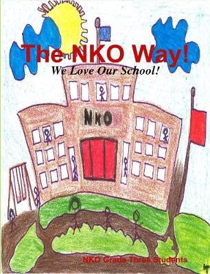 The NKO Way! We Love Our School