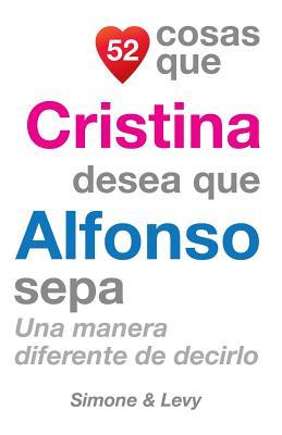 52 Cosas Que Cristina Desea Que Alfonso Sepa