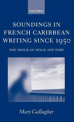 Soundings in French Caribbean Writing Since 1950
