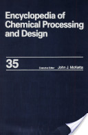 Encyclopedia of Chemical Processing and Design