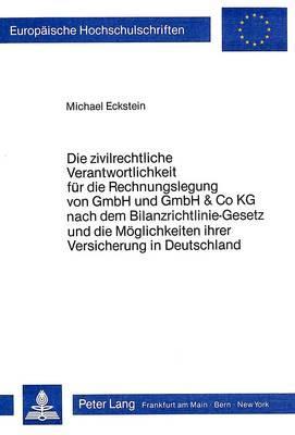 Die zivilrechtliche Verantwortlichkeit für die Rechnungslegung von GmbH und GmbH & Co KG nach dem Bilanzrichtlinie-Gesetz und die Möglichkeit ihrer Versicherung in Deutschland