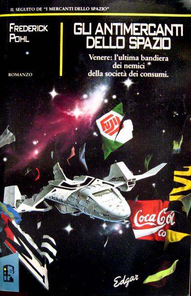 Gli antimercanti dello spazio