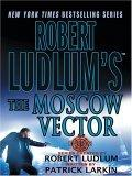 Robert Ludlum's The Moscow Vector