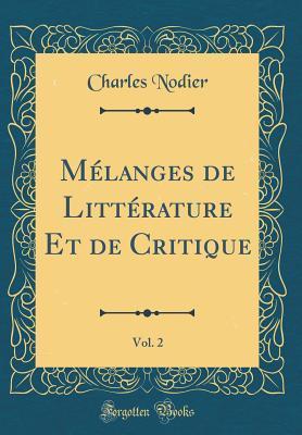 Mélanges de Littérature Et de Critique, Vol. 2 (Classic Reprint)