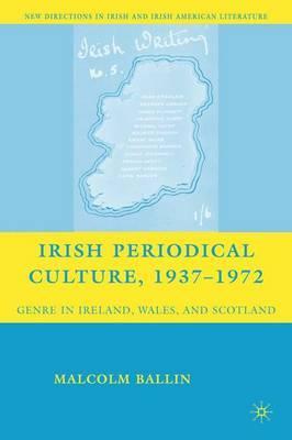 Irish Periodical Culture, 1937-1972
