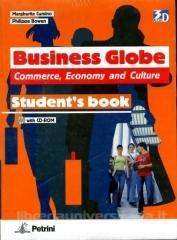 Business globe. Commerce, economy and culture (SB WB). Per le Scuole superiori
