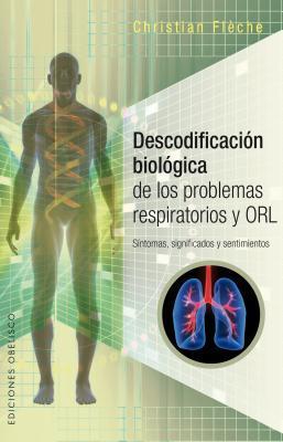 Descodificación biológica de los problemas respiratorios / Biological Decoding of Respiratory Problems