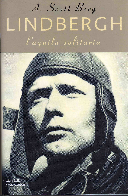 Lindbergh, l'aquila solitaria