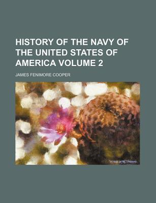 History of the Navy of the United States of America Volume 2