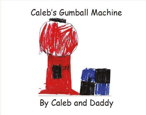 Caleb's Gumball Machine
