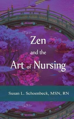 Zen and the Art of Nursing
