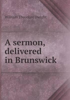 A Sermon, Delivered in Brunswick