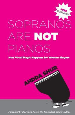 Sopranos Are Not Pianos