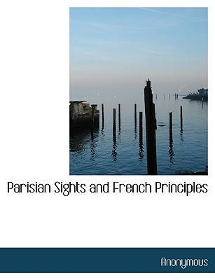 Parisian Sights and French Principles