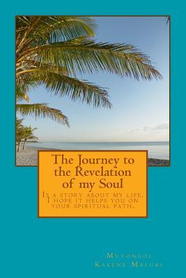 The Journey to the Revelation of My Soul