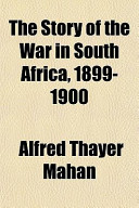 The Story of the War in South Africa, 1899-1900