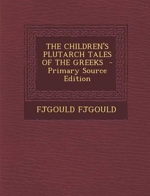 The Children's Plutarch Tales of the Greeks