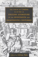 The Vision of China in the English Literature of the Seventeenth and Eighteenth Centuries