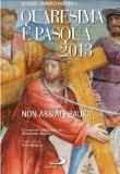 Quaresima e Pasqua 2013