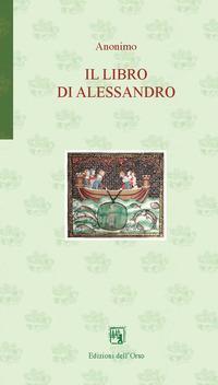 Il libro di Alessandro. Ediz. critica. Ediz. italiana e spagnola