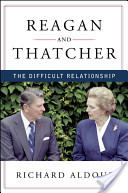 Reagan and Thatcher: The Difficult Relationship