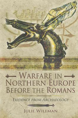 Warfare in Northern Europe Before the Romans