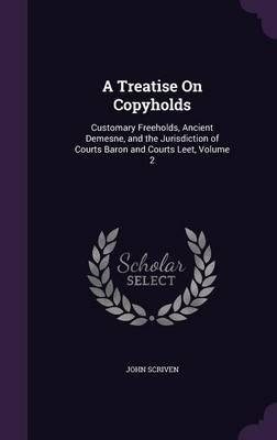 A Treatise on Copyholds