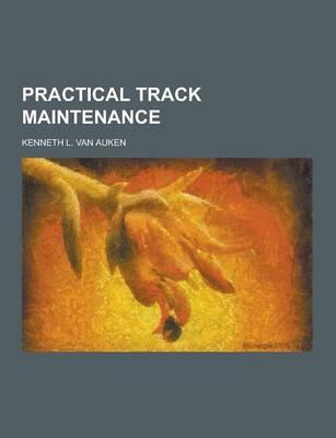 Practical Track Maintenance
