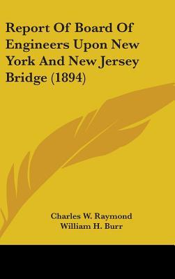 Report of Board of Engineers upon New York and New Jersey Bridge