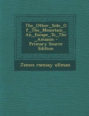 The_other_side_of_the_mountain_an_escape_to_the_amazon