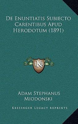 de Enuntiatis Subiecto Carentibus Apud Herodotum (1891)