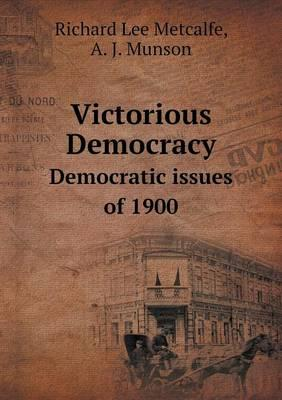 Victorious Democracy Democratic Issues of 1900