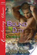 Bound by Duty [Owned 4] (Siren Publishing Everlasting Classic ManLove)