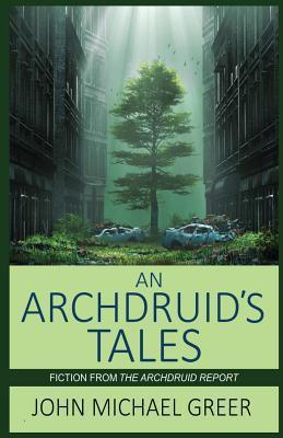 An Archdruid's Tales