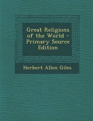 Great Religions of the World - Primary Source Edition