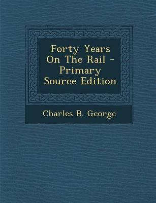 Forty Years on the Rail