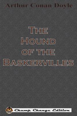 The Hound of the Baskervilles (Chump Change Edition)