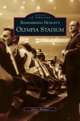 Remembering Detroit's Olympia Stadium